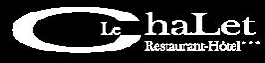 Le Chalet - Restaurant Gastronomique et Hôtel ***